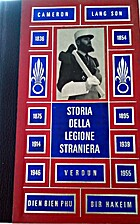 Storia della Legione Straniera by L. Garros