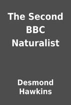 The Second BBC Naturalist by Desmond Hawkins