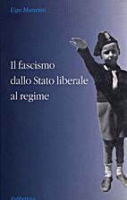 Il fascismo dallo Stato Liberale al regime…