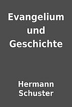 Evangelium und Geschichte by Hermann…