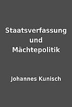 Staatsverfassung und Mächtepolitik by…