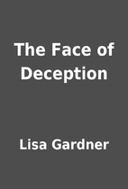 The Face of Deception by Lisa Gardner