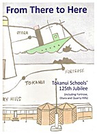 From There to Here Tokanui Schools' 125th…