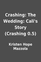 Crashing: The Wedding: Cali's Story…