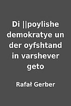 Di ||poylishe demokratye un der oyfshtand in…