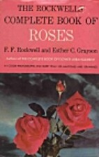 The Rockwells' Complete Book of Roses by F.…