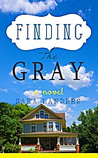 Finding the Gray by Sara Landers