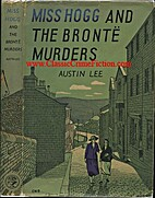 Miss Hogg and the Bronte Murders by Austin…