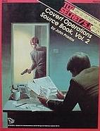 Covert Operations Source Book, Vol. 2 (Top…