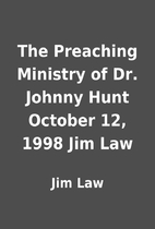 The Preaching Ministry of Dr. Johnny Hunt…