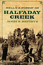 Hell's-a-Poppin' on Halfaday Creek by James…