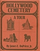 Hollywood cemetery: A tour by James E…