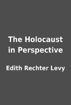 The Holocaust in Perspective by Edith…