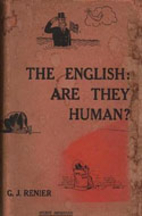 The English : Are They Human? by G.J. Renier