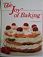 The Joy of Baking by Barbara Grunes