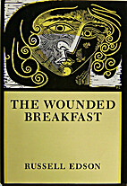 The Wounded Breakfast by Russell Edson