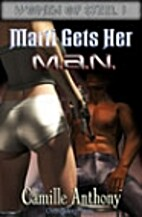 Marti Gets Her M.A.N. by Camille Anthony