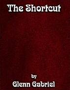 The Shortcut by Glenn Gabriel