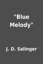 Blue Melody by J. D. Salinger