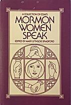 Mormon Women Speak: Collection of Essays by…