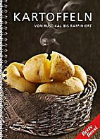 Kartoffeln, von rustikal bis raffiniert by…