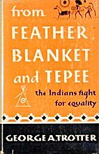 From Feather, Blanket, and Tepee by George…