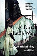 A dirty little war by John Martinkus