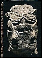 Pre-Columbian Mexican miniatures: The Josef…