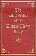 The Little Office of the Blessed Virgin Mary…