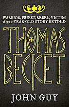 Thomas Becket: Warrior, Priest, Rebel by…
