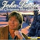 Christmas Like a Lullaby by John Denver