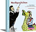 Musikgeschichten. Richard Wagner und der…