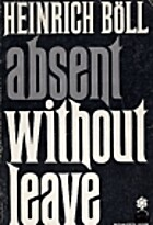 Absent Without Leave by Heinrich Boll