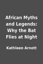 African Myths and Legends: Why the Bat Flies…