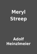 Meryl Streep by Adolf Heinzlmeier