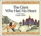 The Giant Who Had No Heart by Linda Allen
