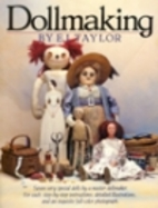 Dollmaking by E.J. Taylor