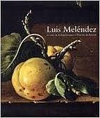 Luis Meléndez. La serie de bodegones…