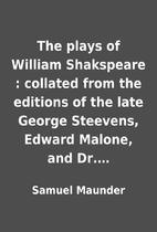 The plays of William Shakspeare : collated…