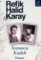 Sonuncu kadeh : roman by Refik Halit Karay