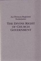 Jus Divinum Regiminis Ecclesiastici: The…