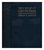 The X-Y-Z of Communism by Ethan Colton