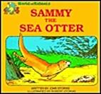 Sammy the Sea Otter (World of Animals…