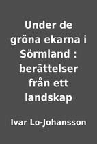 Under de gröna ekarna i Sörmland :…