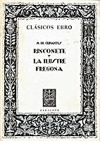 Rinconete Y La Ilustre Fregona by M. de…