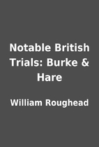 Notable British Trials: Burke & Hare by…