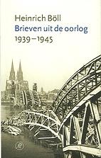 Brieven uit de oorlog 1939-1945 by Heinrich…