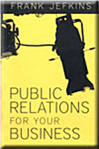 Public Relations for Your Business by Frank…