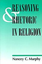 Reasoning and Rhetoric in Religion by Nancey…