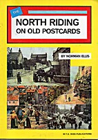 The North Riding On Old Postcards by Norman…